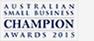 Australian Small Business CHAMPION Awards 2015